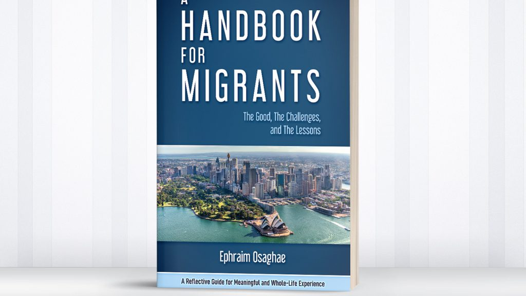 A Handbook for Migrants: The Good, The Challenges and The Lessons